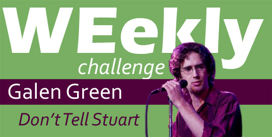 WEekly Challenge - Don't Tell Stuart